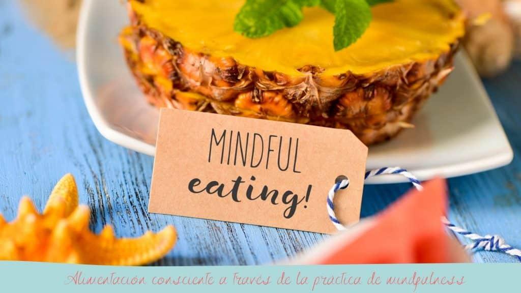 Curso de mindful eating en Ourense. Alimentación consciente a través de la práctica del mindfulness.